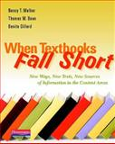 When Textbooks Fall Short : New Ways, New Texts, New Sources of Information in the Content Areas: Using Multiple Texts to Improve Comprehension, Walker, Nancy T. and Bean, Thomas W., 0325017476