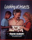 Looking at Insects, David Suzuki, 0471547476