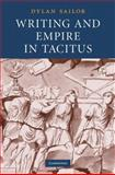 Writing and Empire in Tacitus, Sailor, Dylan, 0521897475