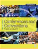 Conferences and Conventions : A Global Industry, Rogers, Tony, 0750657472