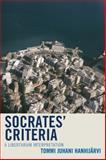 Socrates Criteria : A Libertarian Interpretation, Hanhijarvi, Tommi Ju, 0761857478