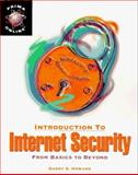 Introduction to Internet Security, Garry S. Howard, 1559587474