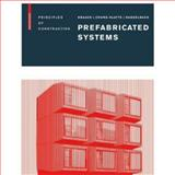 Prefabricated Systems : Principles of Construction, Knaack, Ulrich and Chung-Klatte, Sharon, 3764387475