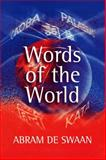 Words of the World : The Global Language System, De Swaan, Abram, 0745627471