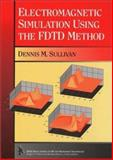 Electromagnetic Simulation Using the FDTD Method, Dennis M. Sullivan, 0780347471