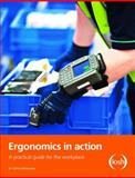 Ergonomics in Action : A Practical Guide for the Workplace, McKeown, Celine, 0901357472