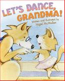 Let's Dance, Grandma!, Nigel McMullen, 0060507470