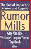 Rumor Mills : The Social Impact of Rumor and Legend, , 0202307476