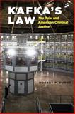 Kafka's Law : The Trial and American Criminal Justice, Burns, Robert P., 022616747X