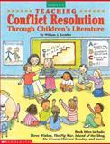 Teaching Conflict Resolution Through Children's Literature, William J. Kreidler, 0590497472