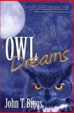 Owl Dreams, John T. Biggs, 0985127473