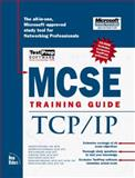 MCSE Training Guide : TCP/IP, Bruno, Keith and Wolford, Kevin, 1562057472