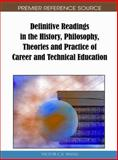 Definitive Readings in the History, Philosophy, Theories and Practice of Career and Technical Education, Wang, Victor, 1615207473