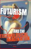 Futurism and the Technological Imagination, , 9042027479
