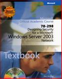 Designing Security for a Microsoft Windows Server 2003 Network : Exam 70-298, Microsoft Official Academic Course Staff, 0470767472