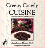 Creepy Crawly Cuisine, Julieta Ramos-Elorduy and Peter Menzel, 089281747X