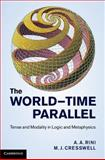 The World-Time Parallel : Tense and Modality in Logic and Metaphysics, Cresswell, M. J. and Rini, A. A., 1107017475
