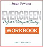 Evergreen : A Guide to Writing with Readings, Fawcett, Susan, 1111357471