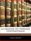 La Légende du Parnasse Contemporain, Catulle Mendès, 1145017479