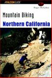 Northern California - Mountain Biking, Roger McGehee, 1560447478