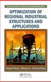 Optimization of Regional Industrial Structures and Applications, Dang, Yaoguo and Liu, Sifeng, 1420087479