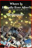 Where Is Happily Ever After, Christopher B. Scharping, 1477137475