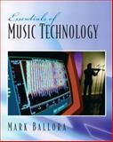 Essentials of Music Technology, Ballora, Mark, 0130937479