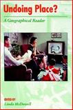 Undoing Place? : A Geographical Reader, , 0340677473