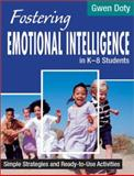 Fostering Emotional Intelligence in K-8 Students : Simple Strategies and Ready-to-Use Activities, Doty, Gwen, 0761977473