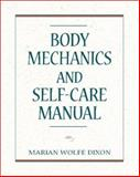 Body Mechanics and Self Care Manual, Dixon, Marian Wolfe, 0838507476