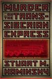 Murder on the Trans-Siberian Express, Stuart M. Kaminsky, 0892967471
