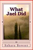 What Jael Did, Sahara Bowser, 1480237477
