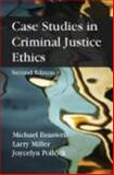 Case Studies in Criminal Justice Ethics, Braswell, Michael and Miller, Larry, 1577667476