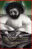 The Cosmic Covenant : Biblical Themes of Justice, Peace and the Integrity of Creation, Murray, Robert, 1593337477