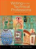 Writing for the Technical Professions, Woolever, Kristin R., 0321477472