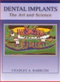 Dental Implants : The Art and Science, Babbush, Charles A., 0721677479
