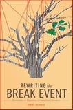 Rewriting the Break Event : Mennonites and Migration in Canadian Literature, Zacharias, Robert, 0887557473