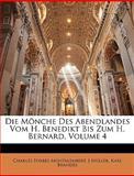 Die Mönche des Abendlandes Vom H Benedikt Bis Zum H Bernard, Charles Forbes Montalembert and J. Müller, 1145087477