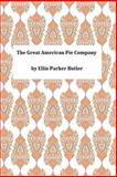 The Great American Pie Company, Ellis Parker Ellis Parker Butler, 1494947471