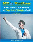 SEO for WordPress: How to Get Your Website on Page #1 of Google... Fast! [2nd Edition], Kent Mauresmo and Anastasiya Petrova, 1500707473