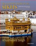 The Illustrated History of the Sikhs, Singh, Khushwant, 0195677471
