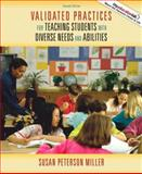 Validated Practices for Teaching Students with Diverse Needs and Abilities, Miller, Susan Peterson, 0205567479
