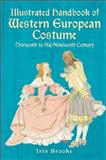 Illustrated Handbook of Western European Costume - Thirteenth to Mid-Nineteenth Century, Iris Brooke, 0486427471