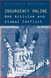 Insurgency Online : Web Activism and Global Conflict, Dartnell, Michael Y., 0802087477