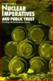 Nuclear Imperatives and Public Trust : Dealing with Radioactive Waste, Carter, Luther J. and Carter, George Francis, 0915707470