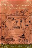 Morality and Custom in Ancient Greece, Dillon, John M., 0253217474