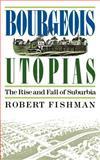 Bourgeois Utopias, Robert Fishman, 0465007473