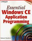 Essential Windows CE Application Programming, Robert Burdick, 0471327476