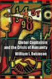 Global Capitalism and the Crisis of Humanity, Robinson, William I., 1107067472