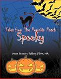 Tales from the Pumpkin Patch Spooky, Anne Frances Pulling Rsm Ma, 1465387471